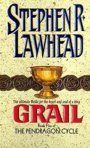 Grail (The Pendragon Cycle #5) Stephen R. Lawhead