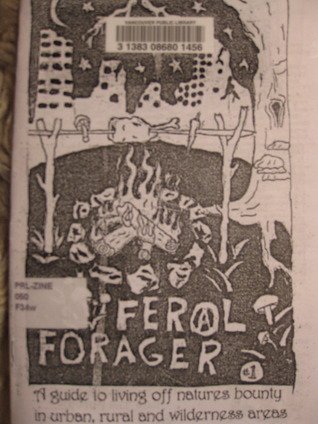 feral forager: a guide to living off natures bounty in urban, rural and wilderness areas  by  wildroots