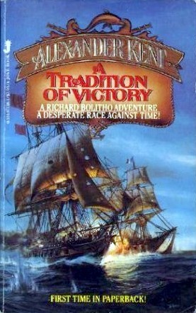 A Tradition Of Victory (Richard Bolitho, #16)  by  Alexander Kent