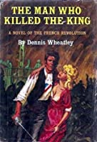 The Man Who Killed the King (Roger Brook, #4)