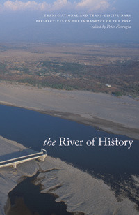 The River Of History: Trans-national and Trans-disciplinary Perspectives on the Immanence of the Past Peter Farrugia
