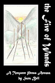 The Five Of Wands  by  Sara Bell