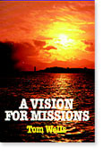 Vision for Missions  by  Tom Wells