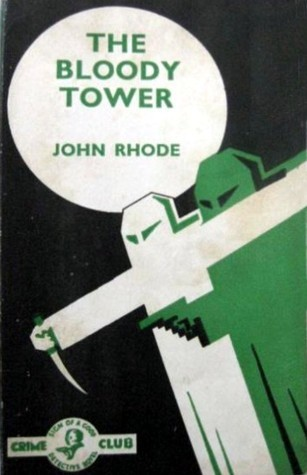 The Bloody Tower (Dr. Priestley, #28)  by  John Rhode