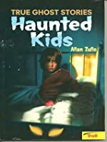 Haunted Kids: True Ghost Stories