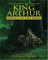Tennyson's Legends of King Arthur: Idylls of the King