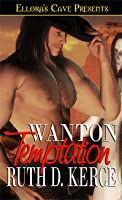 Wanton Temptation (Wanton Series, #1)