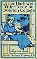 Grace Harlowe's Third Year at Overton College (The College Girls Series, #3)
