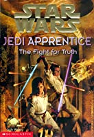 The Fight for Truth (Star Wars: Jedi Apprentice, #9)