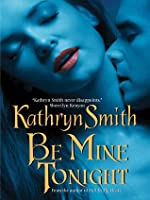 Be Mine Tonight (The Brotherhood of the Blood #1)