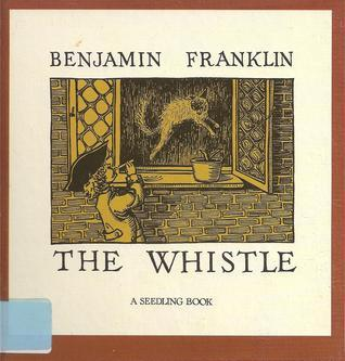 The Whistle  by  Benjamin Franklin