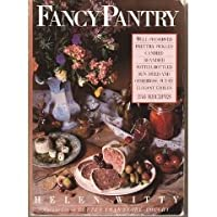 Fancy Pantry: Well Preserved, Prettily, Pickled, Candied, Brandied, Potted, Bottled Sun-Dried...