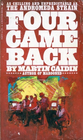 Four Came Back  by  Martin Caidin