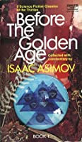 Before the Golden Age, Book 1