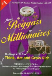 From Beggars to Millionaires: The Magic of NLP to Think, Act and Grow Rich  by  Michael LumY