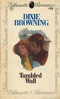 Tumbled Wall (Silhouette Romance, #38) Dixie Browning
