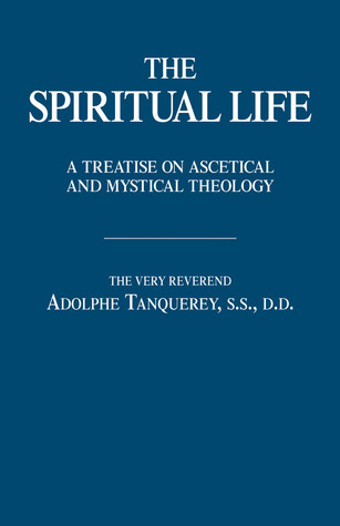 The Spiritual Life  by  Adolphe Tanquerey