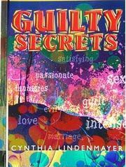 Guilty Secrets  by  Cynthia Lindenmayer