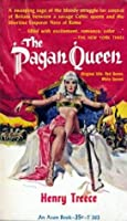 The Pagan Queen (Celtic Tetralogy, #3)