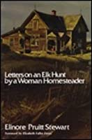 Letters on an Elk Hunt by a Woman Homesteader
