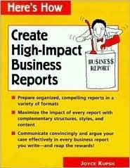 Heres How: Create High-Impact Business Reports  by  Joyce Kupsh