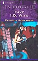 Fake I.D. Wife (Harlequin Intrigue #703)