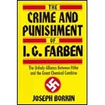 The Crime and Punishment of I.G. Farben - Joseph Borkin