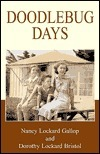 Doodlebug Days: An American Familys Ups and Downs as Middle-Class Migrants in the California of the 1930s Nancy Lockard Gallop