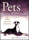 Pets Living with Cancer  by  Robin Downing