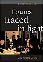 Figures Traced in Light: On Cinematic Staging