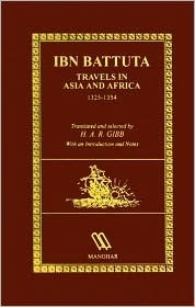 IBN Battuta: Travels In Asia and Africa 1325-1354 Ibn Battuta