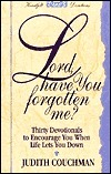 Lord, Have You Forgotten Me?  by  Judith Couchman