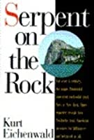 Serpent on the Rock: Crime, Betrayal and the Terrible Secrets of Prudential Bache