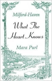 What The Heart Knows (Milford-Haven Novels) Mara Purl