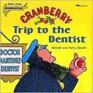 Cranberry Trip to the Dentist  by  Wende Devlin
