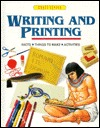 Writing and Printing: Facts, Things to Make, Activities  by  Chris Oxlade