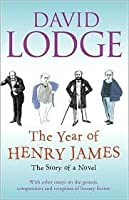 The Year of Henry James: The story of a novel: With other essays on the genesis, composition and reception of literary fiction