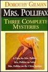 Mrs Pollifax Three Complete Mysteries: A Palm for Mrs Pollifax, Mrs Pollifax on Safari, Mrs Pollifax on the China Station Dorothy Gilman