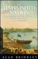 The Unfinished Nation: A Concise History of the American People from 1877