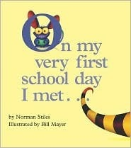 On My Very First School Day I Met..  by  Norman Stiles