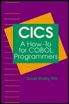 CICS--A How-To for COBOL Programmers  by  David Shelby Kirk