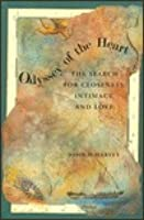 Odyssey Of The Heart: The Search For Closeness, Intimacy, And Love