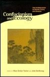 Confucianism and Ecology: The Interrelation of Heaven, Earth, and Humans  by  Mary Evelyn Tucker