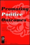 Promoting Positive Outcomes  by  Arthur J. Reynolds