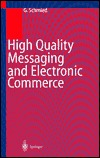High Quality Messaging And Electronic Commerce: Technical Foundations, Standards, And Protocols Gerhard Schmied