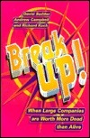 Break Up: When Large Companies Are Worth More Dead Than Alive  by  Andrew Campbell