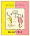 Yellow and Pink William Steig
