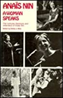 A Woman Speaks: Lectures, Seminars, Interviews of Anaïs Nin