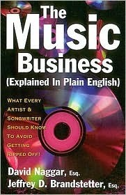 The Music Business Explained In Plain English Softcover David Naggar