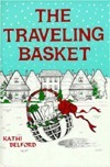 The Traveling Basket, or Mrs. Careys Christmas Call  by  Kathi Belford